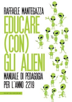 Educare con gli alieni_RaffaeleMantegazza_LibroCastelvecchi